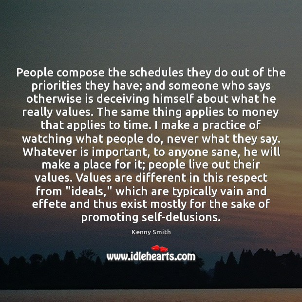 People compose the schedules they do out of the priorities they have; Image