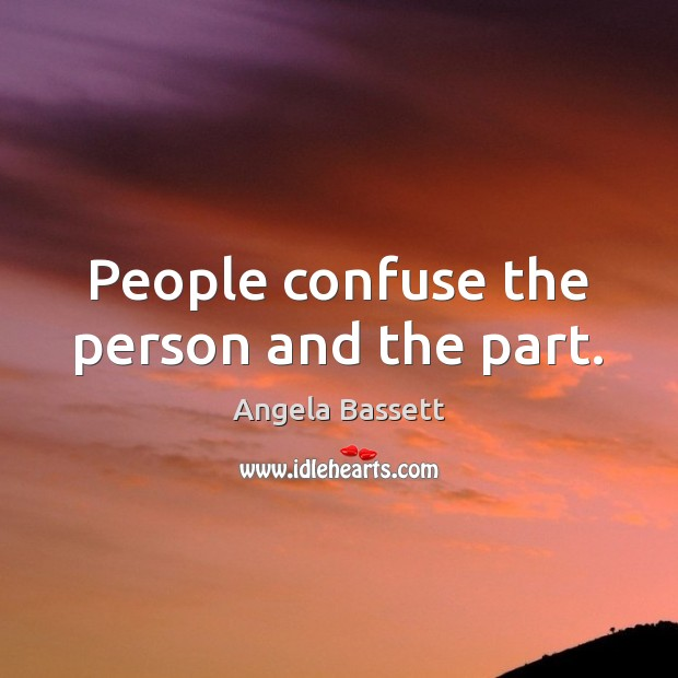 Image, People confuse the person and the part.