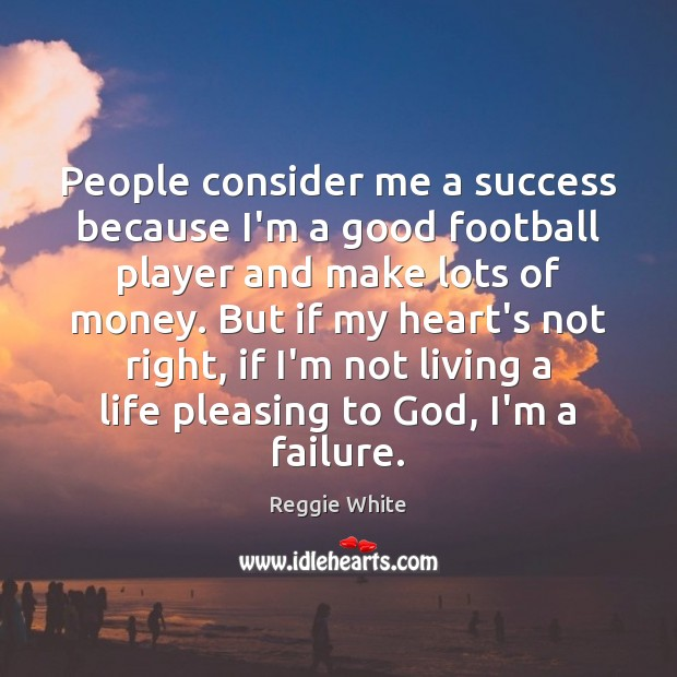 People consider me a success because I'm a good football player and Football Quotes Image