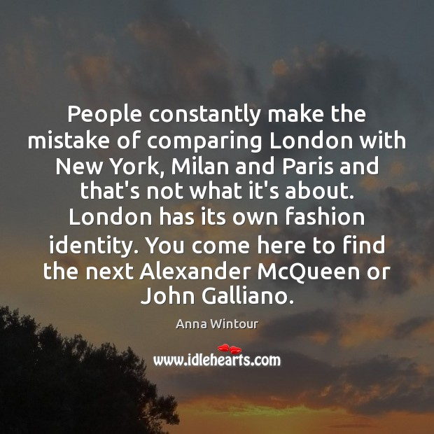 Image, People constantly make the mistake of comparing London with New York, Milan