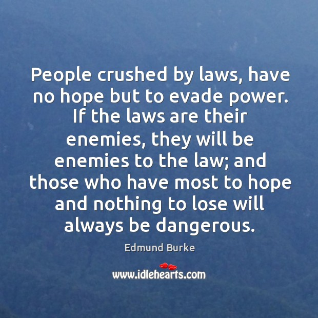 Image, People crushed by laws, have no hope but to evade power.