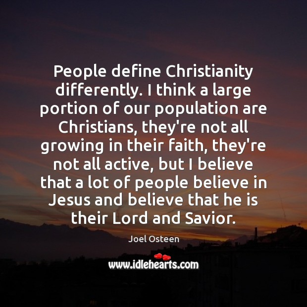 Image, People define Christianity differently. I think a large portion of our population