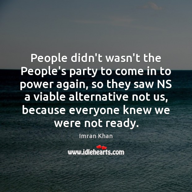 People didn't wasn't the People's party to come in to power again, Imran Khan Picture Quote