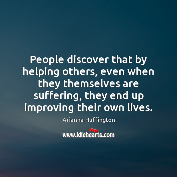 People discover that by helping others, even when they themselves are suffering, Image