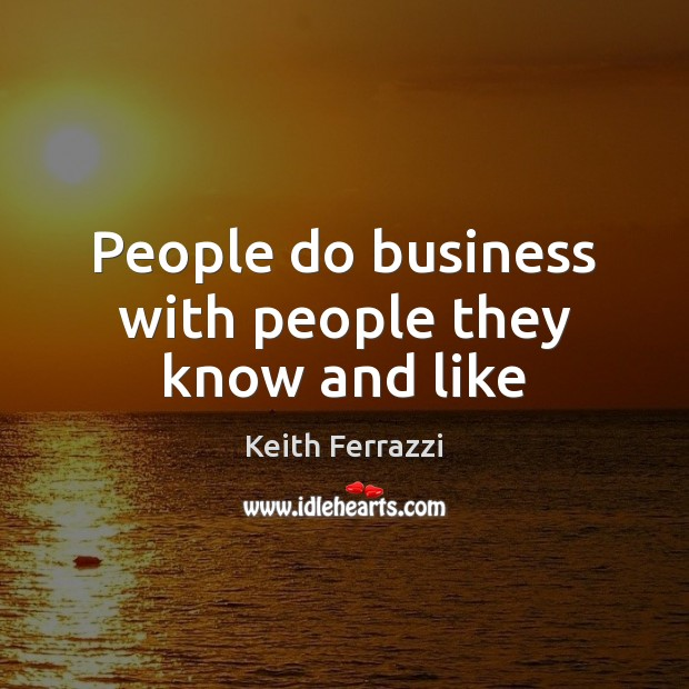 People do business with people they know and like Image