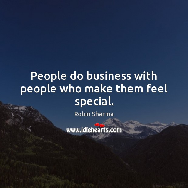 People do business with people who make them feel special. Image