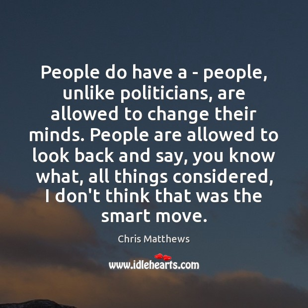 Image, People do have a – people, unlike politicians, are allowed to change