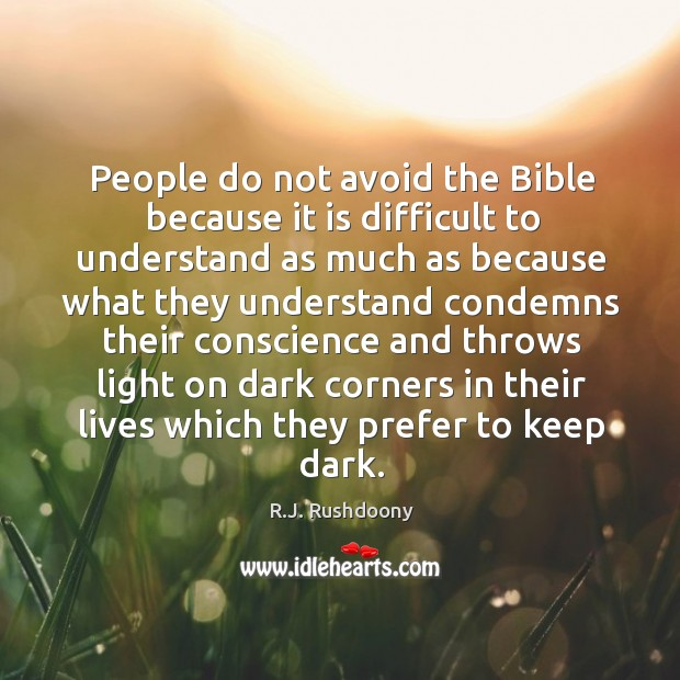 People do not avoid the Bible because it is difficult to understand Image