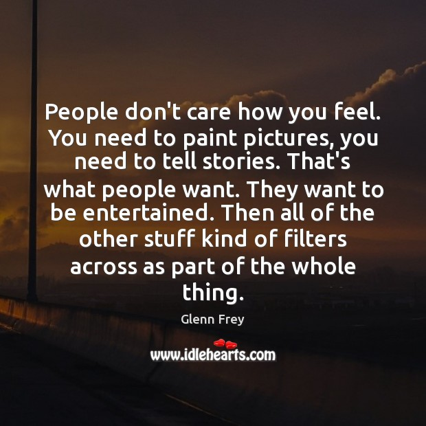 Image, People don't care how you feel. You need to paint pictures, you