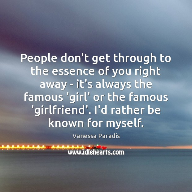 People don't get through to the essence of you right away – Image