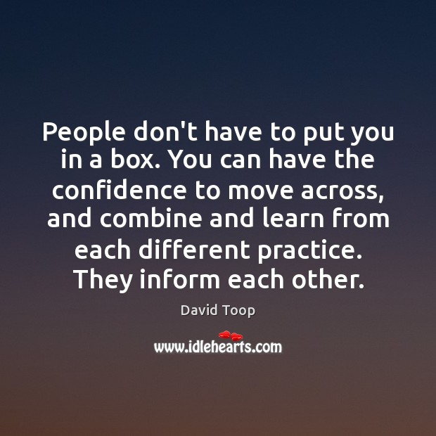 People don't have to put you in a box. You can have Image