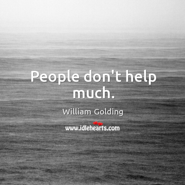 People don't help much. Image
