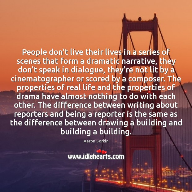 People don't live their lives in a series of scenes that form Image