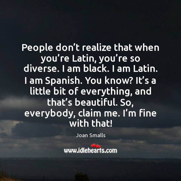 People don't realize that when you're Latin, you're so Image