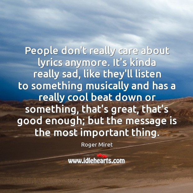 Sad Quotes About Depression: People Don't Really Care About Lyrics Anymore. It's Kinda