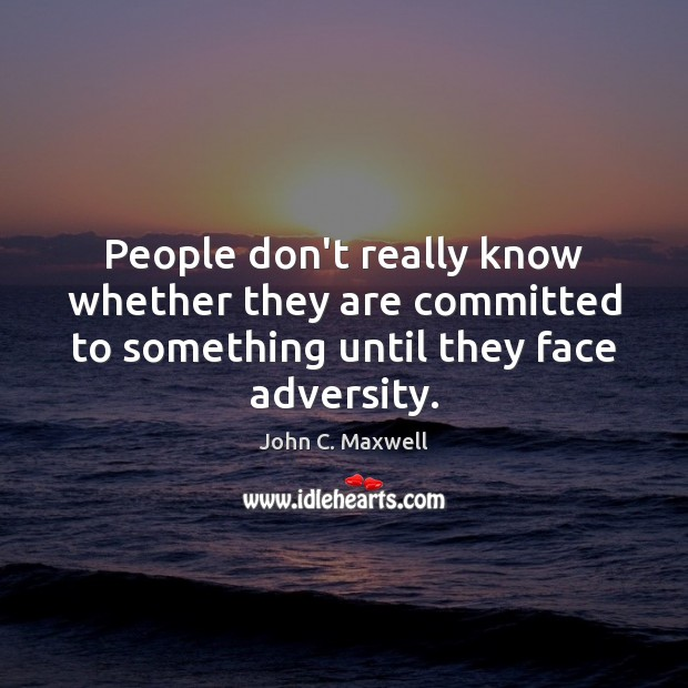 Image, People don't really know whether they are committed to something until they