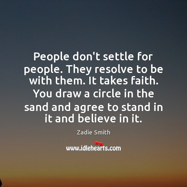 People don't settle for people. They resolve to be with them. It Image