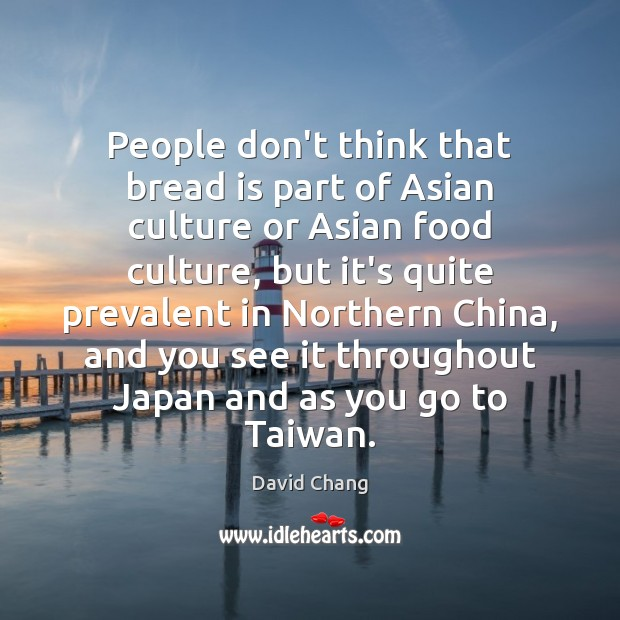 Image, People don't think that bread is part of Asian culture or Asian