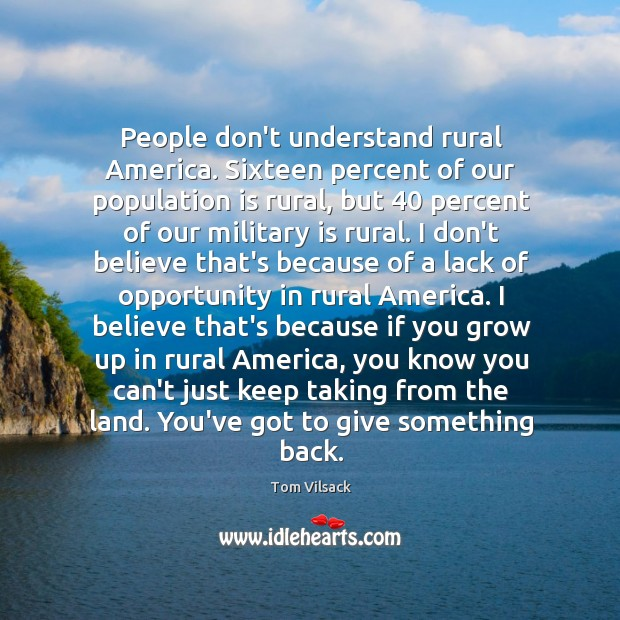 People don't understand rural America. Sixteen percent of our population is rural, Image