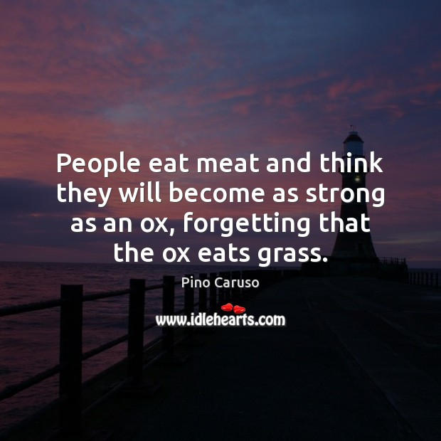 People eat meat and think they will become as strong as an Image
