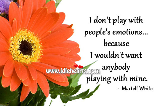 I don't play with people's emotions Image