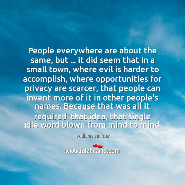 People everywhere are about the same, but … it did seem that in Image