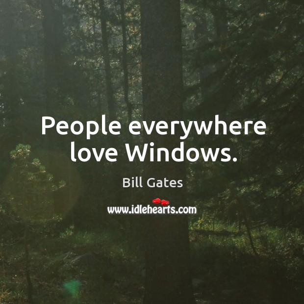 People everywhere love windows. Image
