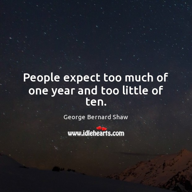 Image, Expect, Little, Littles, Much, People, Ten, Too, Too Much, Year, Years