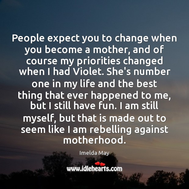 Image, People expect you to change when you become a mother, and of