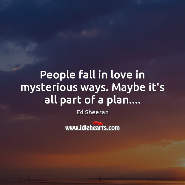 People fall in love in mysterious ways. Maybe it's all part of a plan…. Image