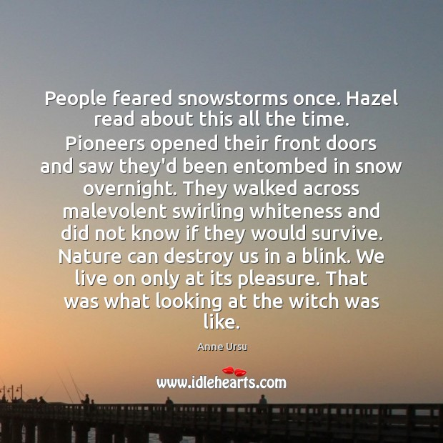 People feared snowstorms once. Hazel read about this all the time. Pioneers Image