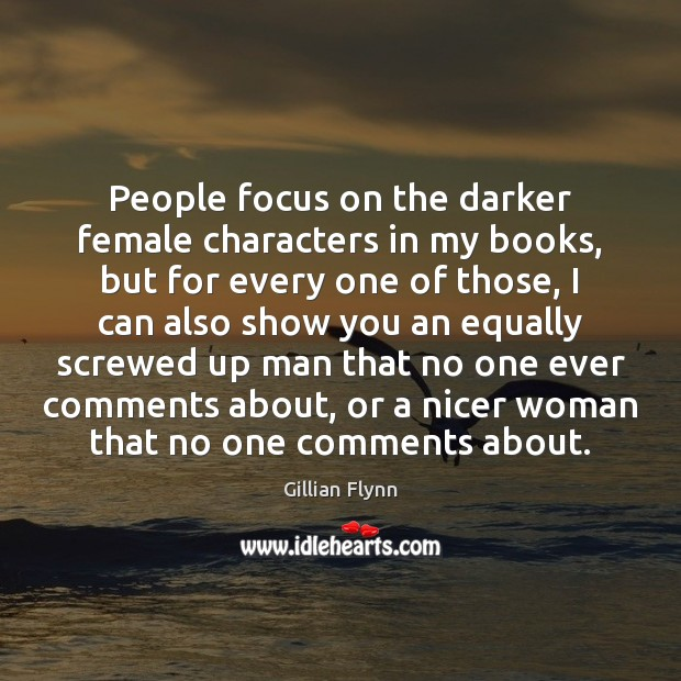 Image, People focus on the darker female characters in my books, but for