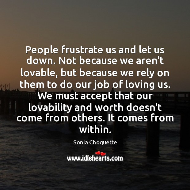 People frustrate us and let us down. Not because we aren't lovable, Image