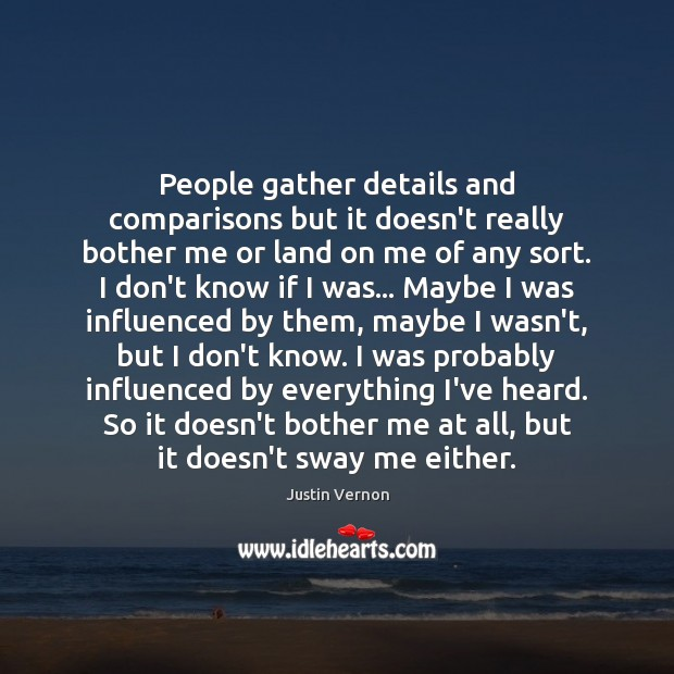 People gather details and comparisons but it doesn't really bother me or Image