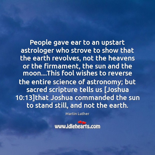 People gave ear to an upstart astrologer who strove to show that Image