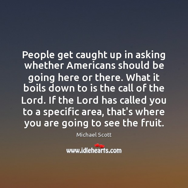 People get caught up in asking whether Americans should be going here Image