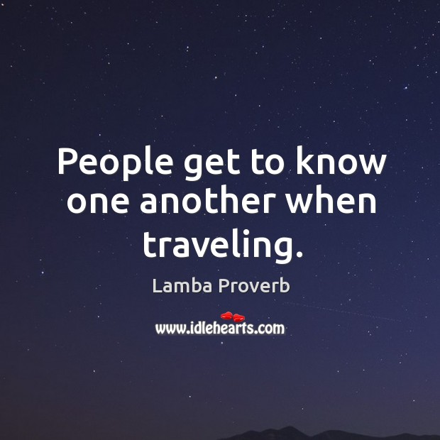 People get to know one another when traveling. Lamba Proverbs Image