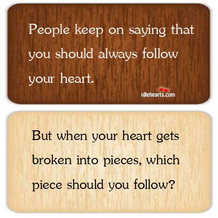 People keep on saying that you should always follow. Image