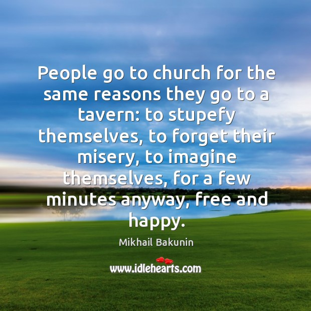 People go to church for the same reasons they go to a Image
