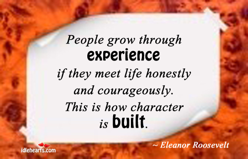People Grow Through Experience If They….