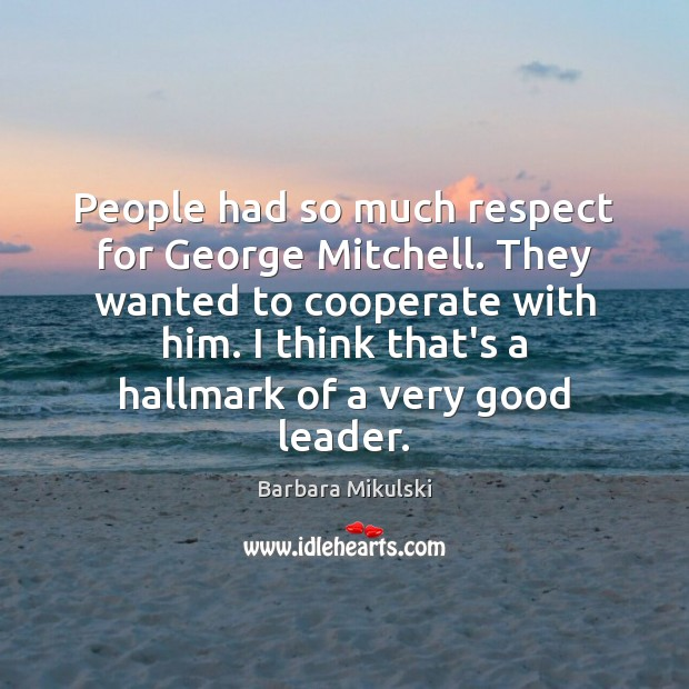 People had so much respect for George Mitchell. They wanted to cooperate Image