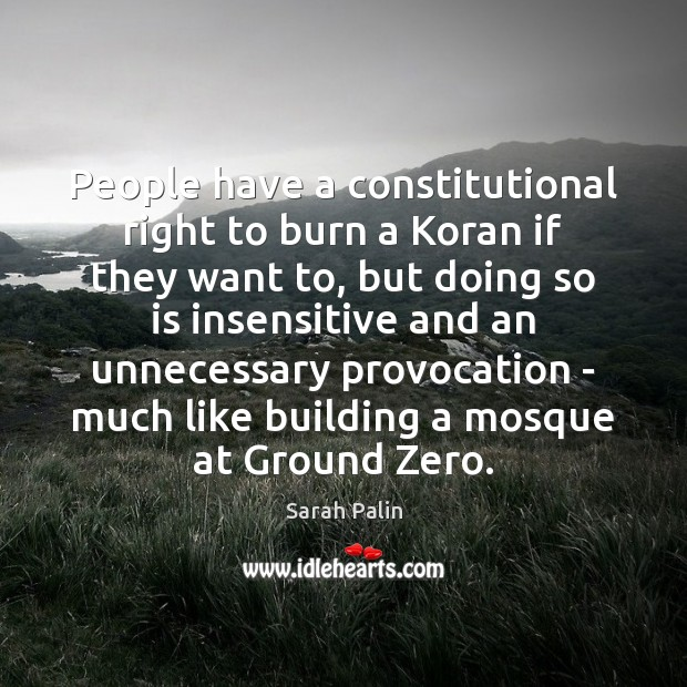 People have a constitutional right to burn a Koran if they want Sarah Palin Picture Quote
