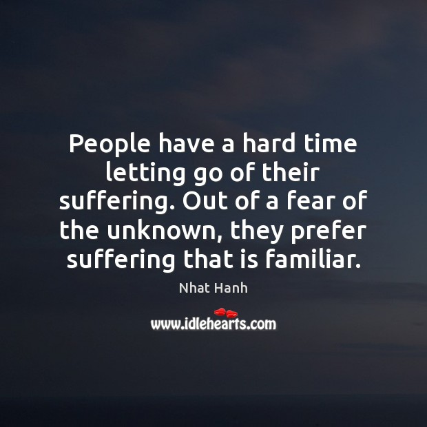 Image, People have a hard time letting go of their suffering. Out of