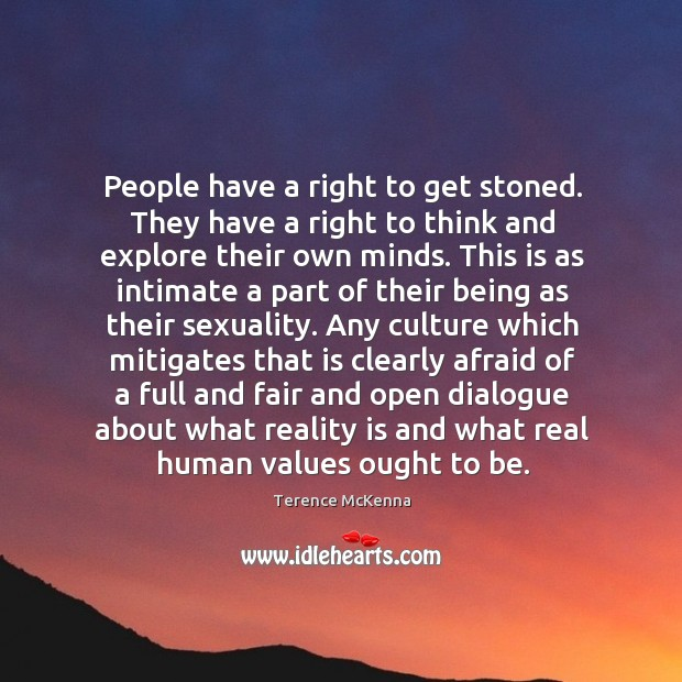 People have a right to get stoned. They have a right to Image