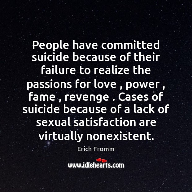 People have committed suicide because of their failure to realize the passions Image