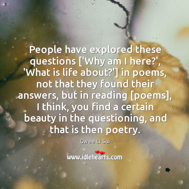 People have explored these questions ['Why am I here?', 'What is Image
