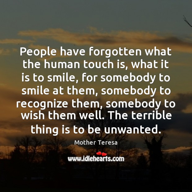 People have forgotten what the human touch is, what it is to Image