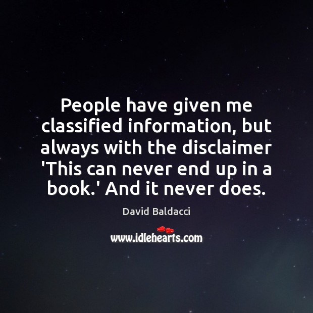 People have given me classified information, but always with the disclaimer 'This Image