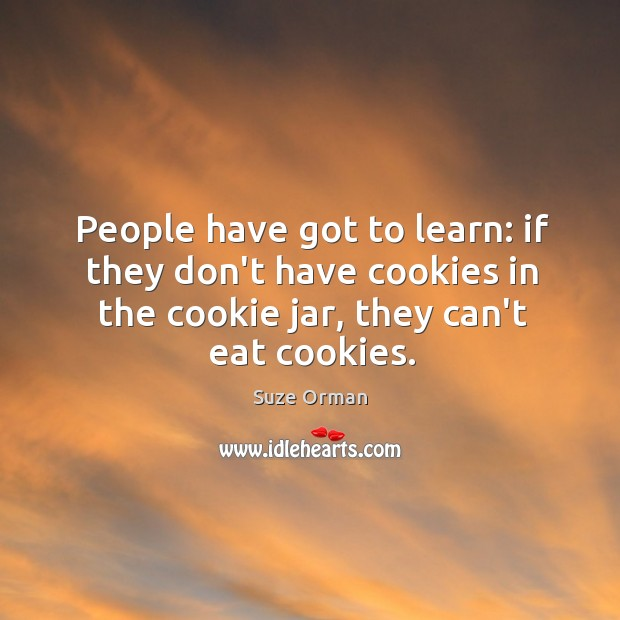 People have got to learn: if they don't have cookies in the Image