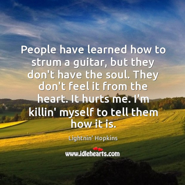 Image, People have learned how to strum a guitar, but they don't have